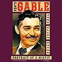 Clark Gable: Portrait of a Misfit Audiobook by Jane Ellen Wayne Narrated by S. Patricia Bailey