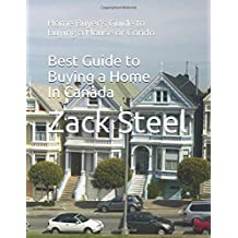 Best Guide to Buying a Home In Canada: Home Buyer's Guide to Buying a House or Condo
