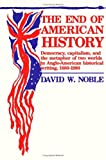 The End of American History, David W. Noble, 0816614156