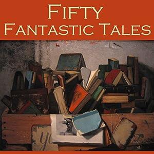 Fifty Fantastic Tales Audiobook
