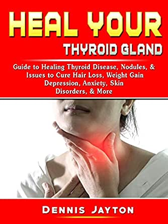 Heal Your Thyroid Gland Guide To Healing Thyroid Disease Nodules