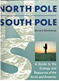img - for North Pole South Pole a Guide to the Ecology book / textbook / text book