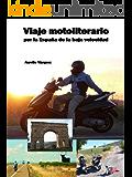 Viaje motoliterario por la España de la baja velocidad