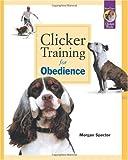 """""""Clicker Training for Obedience"""" av Morgan Spector"""
