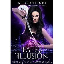 Fate's Illusion: A Reverse Harem Urban Fantasy (Truth's Harem Book 1)