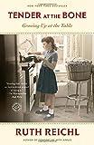 Tender at the Bone: Growing Up at the Table (Random House Readers Circle)