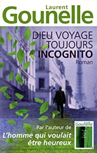 """Afficher """"Dieu voyage toujours incognito"""""""