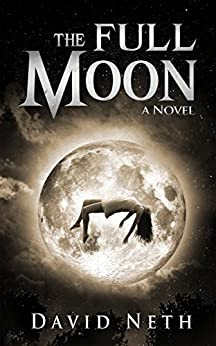 The Full Moon (Under the Moon Series Book 1) by [Neth, David]