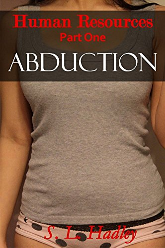 Abduction (Tentacles, Sensory Deprivation, Aliens) (Human Resources Book 1)