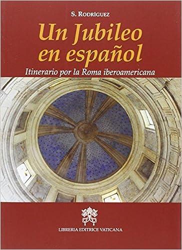 Un Jubileo En Español: Amazon.es: RODRÍGUEZ LÓPEZ-ROS, SERGIO: Libros