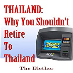 Thailand: Why You Shouldn't Retire to Thailand