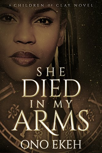 She Died in My Arms (The Children of Clay)