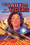 The Lady and the Tigers, Olga Greenlaw, 1456415328