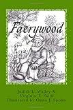 Faerywood, Judith L. Walley and Virginia T. Faith, 1463780303