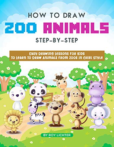 als Step-by-Step: Easy Drawing Lessons for Kids to Learn to Draw Animals from Zoos in Chibi Style ()