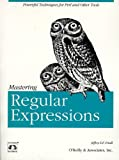 Mastering Regular Expressions: Powerful Techniques for Perl and Other Tools (Nutshell Handbooks), Jeffrey E.F. Friedl, 1565922573