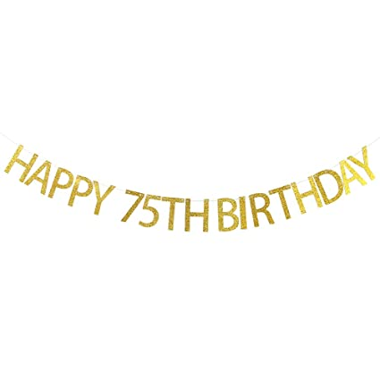 Webenison Gold Glitter Happy 75th Birthday Banner 75th Birthday Party Decoration Bunting Photo Props Party Favors Supplies Gifts Themes And Ideas