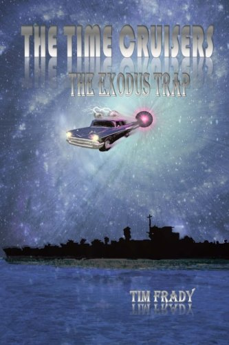 The Time Cruisers: The Exodus Trap (Volume 1)