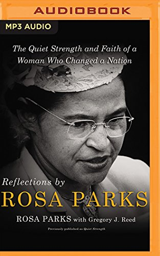 Search : Reflections by Rosa Parks: The Quiet Strength and Faith of a Woman Who Changed a Nation