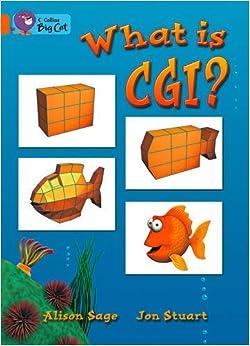 Collins Big Cat - What is CGI? Workbook