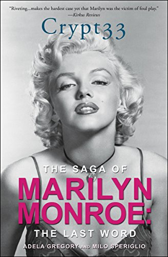- Crypt 33: The Saga of Marilyn Monroe: The Last Word