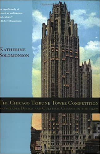 Amazon com: The Chicago Tribune Tower Competition: Skyscraper Design