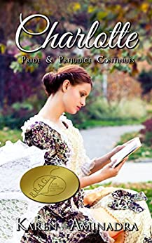 Charlotte ~ Pride and Prejudice Continues (The Pride & Prejudice Continues Series Book 1) by [Aminadra, Karen]