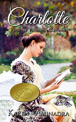 Charlotte : Pride and Prejudice Continues, book 1 (The Pride & Prejudice Continues Series) by [Aminadra, Karen]