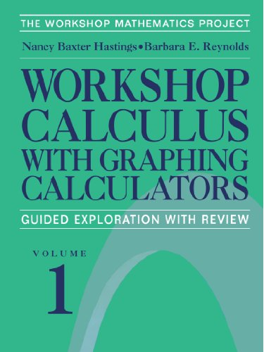 Workshop Calculus with Graphing Calculators: Guided Exploration with Review (Textbooks in Mathematical Sciences)
