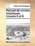 Recueil de Romans Historiques, See Notes Multiple Contributors, 1170258123