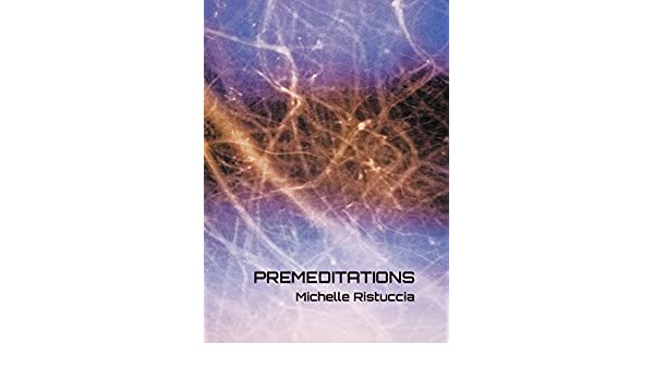 Premeditations (English Edition) eBook: Michelle Ristuccia: Amazon.es: Tienda Kindle