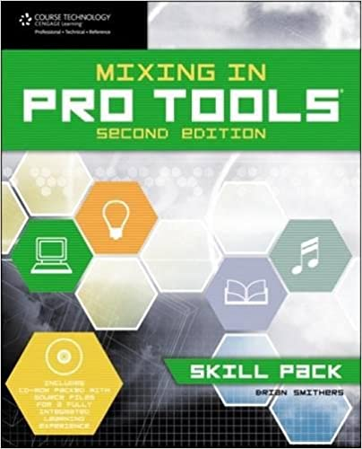 Mixing in Pro Tools -- Skill Pack: Book & CD-ROM