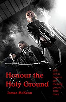 Honour the Holy Ground by [McKeon, James]