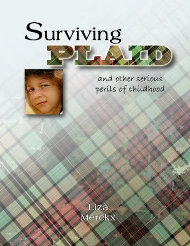 Surviving Plaid and Other Serious Perils of (Childhood Plaid)