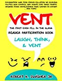 img - for Vent: The first ever fill in the blank reader participation book. book / textbook / text book