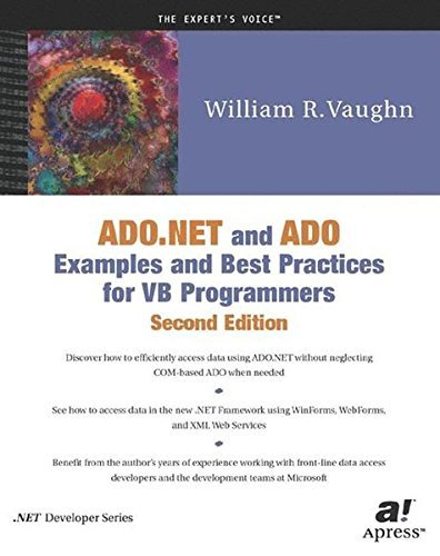 ADO.NET and ADO Examples and Best Practices for VB Programmers (Second Edition) by William R. Vaughn (2002-02-04)