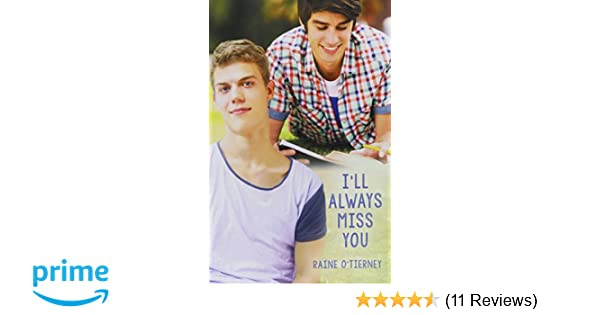 Amazoncom Ill Always Miss You 9781632165220 Raine Otierney Books