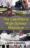 download ebook the columbine high-school massacre (violent crimes) (volume 2) pdf epub