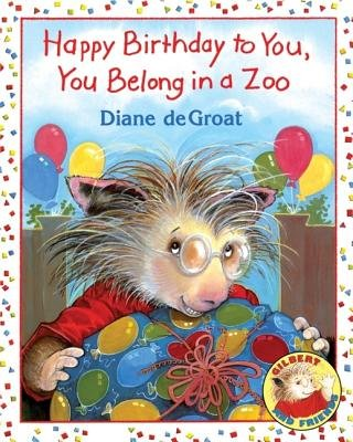 Happy Birthday to You You Belong in a Zoo[HAPPY BIRTHDAY TO YOU YOU][Paperback] (Zoo A In Belong You)