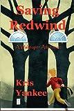 Saving Redwind, Kris Yankee, 1463616678