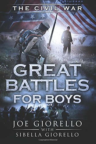 Great Battles for Boys: Civil War (Volume 4)