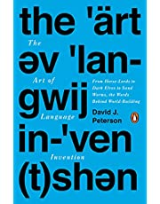 The Art of Language Invention: From Horse-Lords to Dark Elves to Sand Worms, the Words Behind World-Building