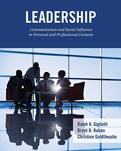 Leadership: Communication and Social Influence in Personal and Professional Contexts