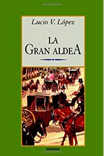La gran aldea (Spanish Edition)