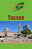 Quick Vegan Travel Guide to Tucson