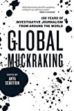 Image of Global Muckraking: 100 Years of Investigative Journalism from Around the World