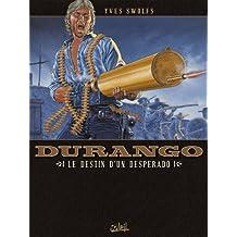 Durango T06 : Le destin d'un desperado (French Edition)