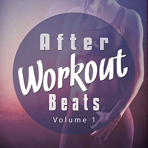(After Workout Beats, Vol. 1 (Perfect Recovery Chill House, Lounge and Chill out Tunes))