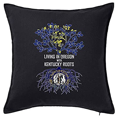 Tenacitee Living in Oregon with Kentucky Roots Pillow Cover
