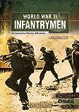 World War II Infantrymen (You Choose: World War II)